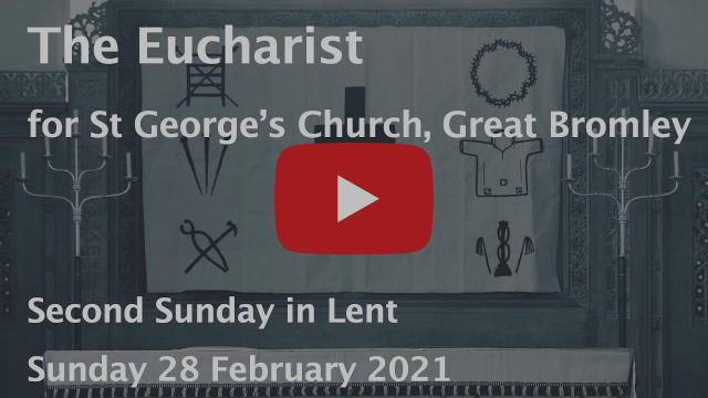 Eucharist for the Second Sunday in Lent ~ 28 February 2021