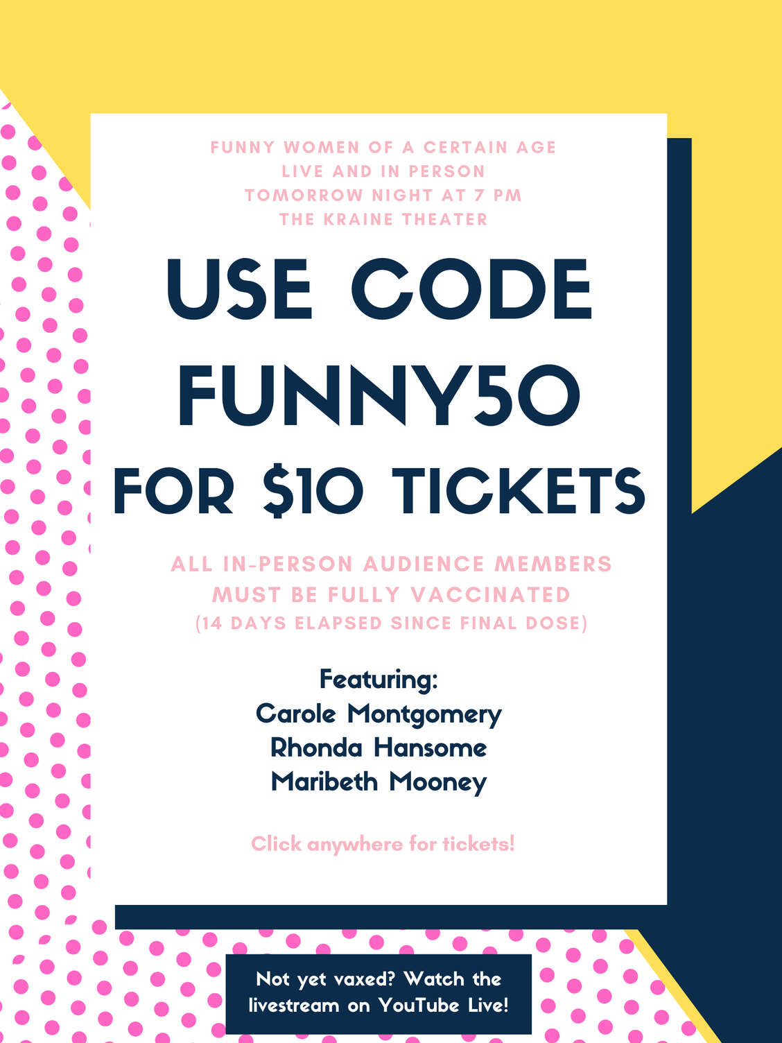 Use code FUNNY50 for $10 tickets to Funny Women of a Certain Age tomorrow night at 7 PM EST! All in-person audience members must be fully vaccinated and masked.