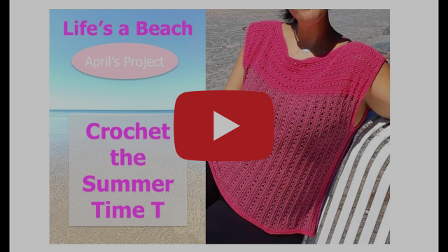 Crochet the  Summer Time T - (Life's a Beach Series- April Project)  Part 1  //  SS#139a