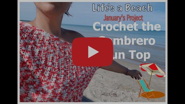 Crochet the Sombrero Sun Top - Part 1 (Life's a Beach Crochet - January)  //  SS#126a