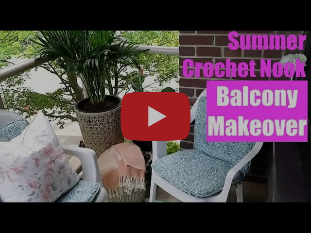 Summer Crochet Nook - $0 Balcony Makeover  2019   (Didn't cost a dime!)