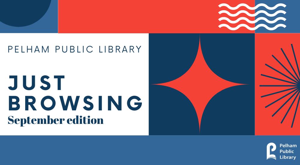Pelham Public Library JUST BROWSING September Newsletter