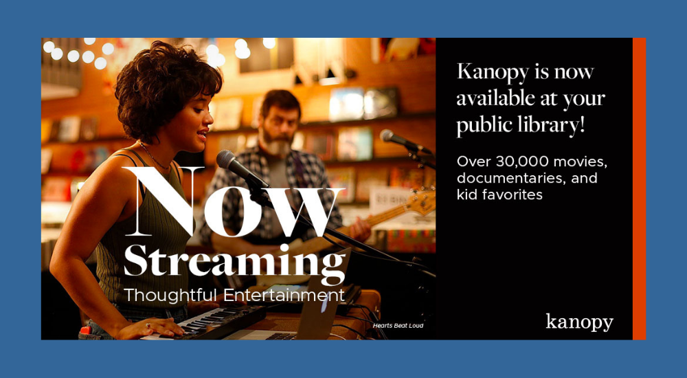 Now Streaming Thoughtful Entertainment  Watch with your library card.  Instant access to over 30,000 films on your desktop, tv or mobile device.