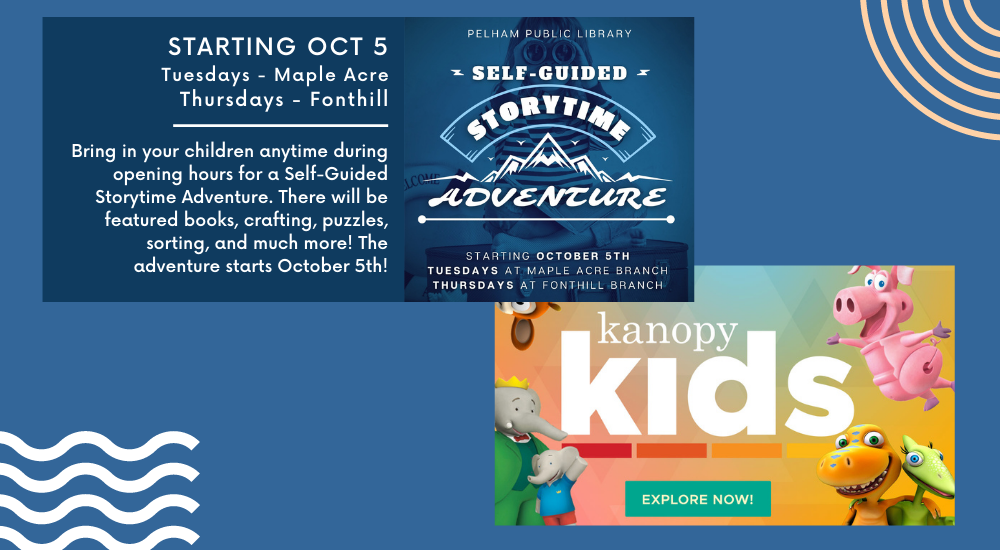 SELF GUIDED STORY TIME - STARTING OCT 5 Tues - Maple Acre Thurs - Fonthill  Bring in your children anytime during opening hours for a Self-Guided Storytime Adventure. There will be featured books, crafting, puzzles, sorting, and much more! The adventure starts October 5th!