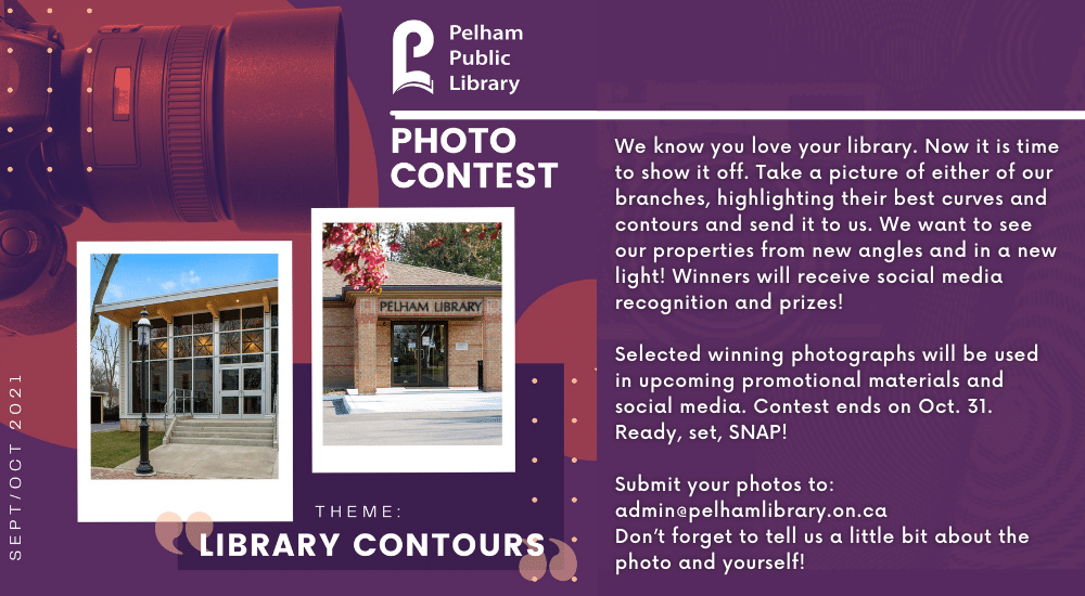 """PHOTO CONTEST """"Library Contours"""" We know you love your library. Now it is time to show it off. Take a picture of either of our branches, highlighting their best curves and contours and send it to us. We want to see our properties from new angles and in a new light! Winners will receive social media recognition and prizes!   Selected winning photographs will be used in upcoming promotional materials and social media. Contest ends on Oct. 31. Ready, set, SNAP!  Submit your photos to: admin@pelhamlibrary.on.ca Don't forget to tell us a little bit about the photo and yourself!"""