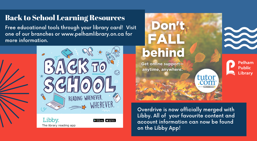 Back to School Learning Resources Free educational tools through your library card!  Visit one of our branches or www.pelhamlibrary.on.ca for more information. Libby : Overdrive is now officially merged with Libby. All of  your favourite content and account information can now be found on the Libby App!