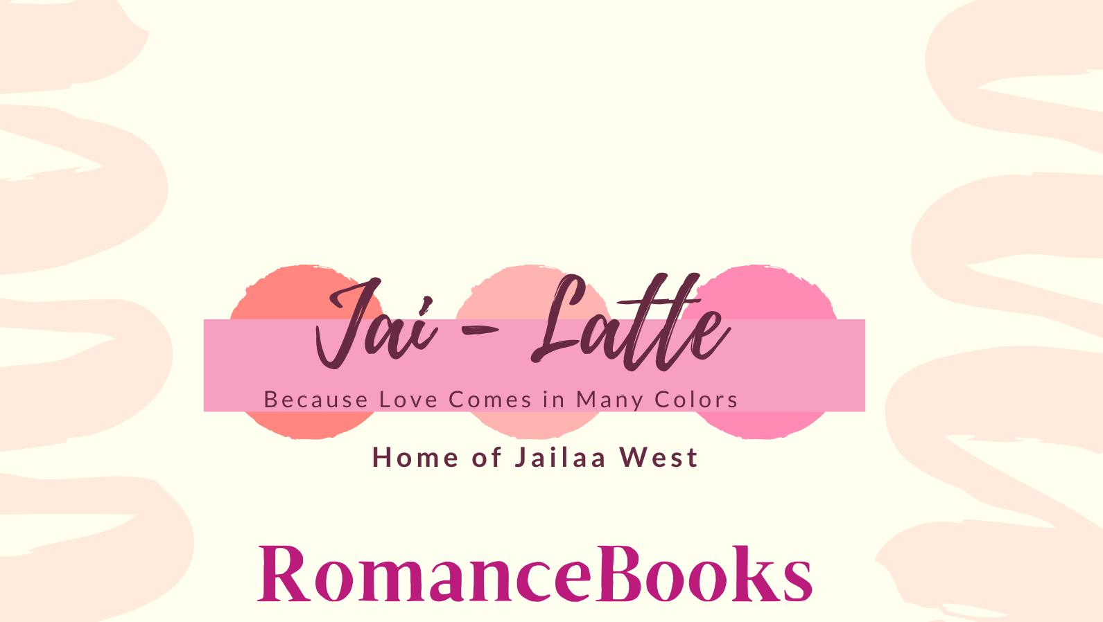 Home of Jailaa West Romance Books