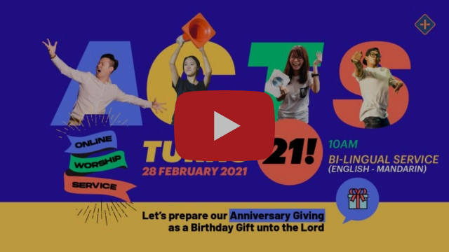 Acts Anniversary Sunday Online Worship (28th February 2021)