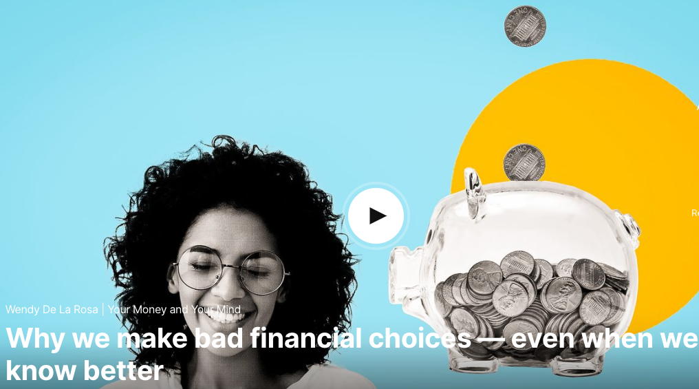 Why we make bad financial choices — even when we know better