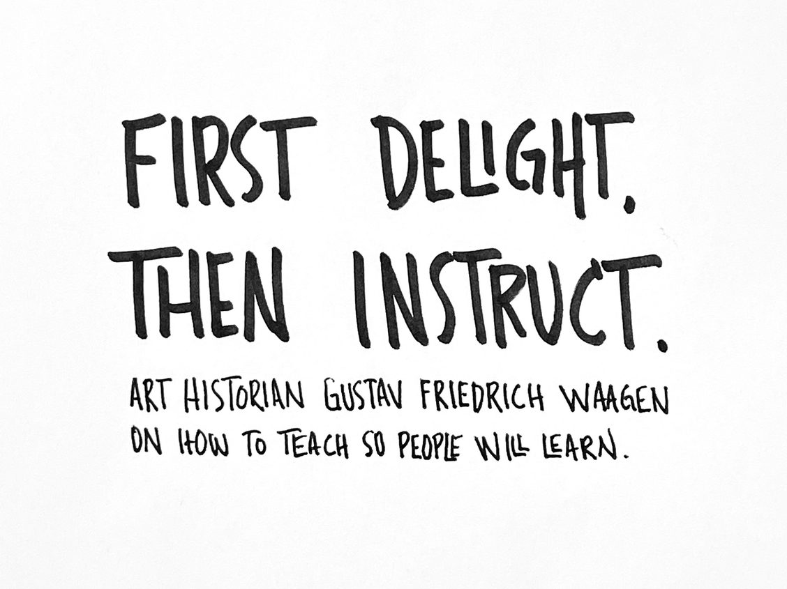 First Delight, Then Instruct