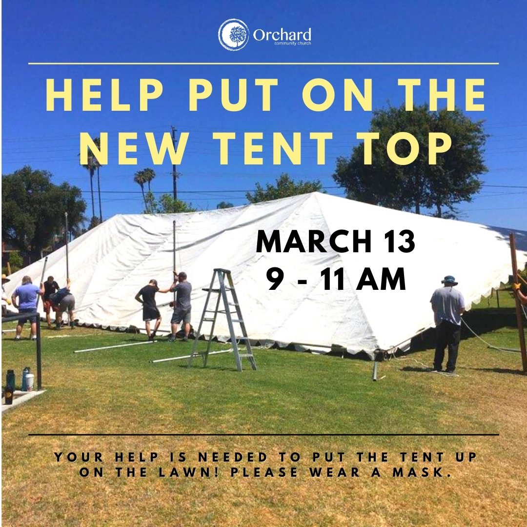 Your help is needed to put the new top on the tent. March 13 at 9 am. Please wear a mask!