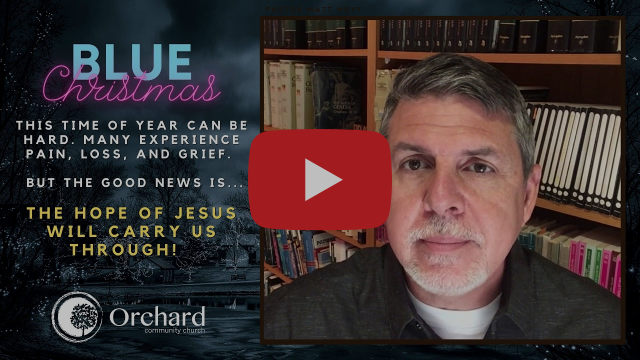 A Blue Christmas - Thoughts with Pastor Matt