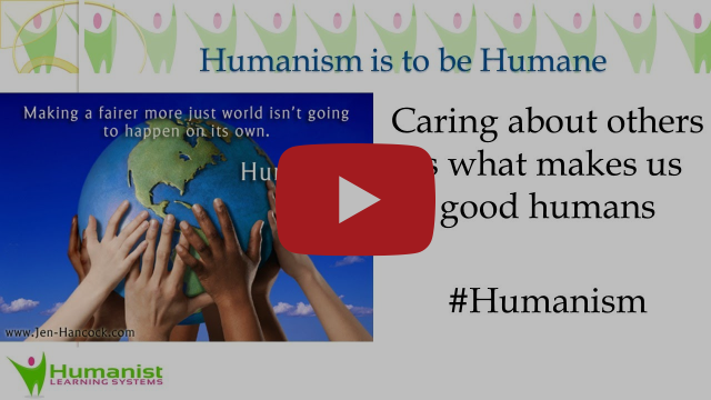 Humanism is to be Humane